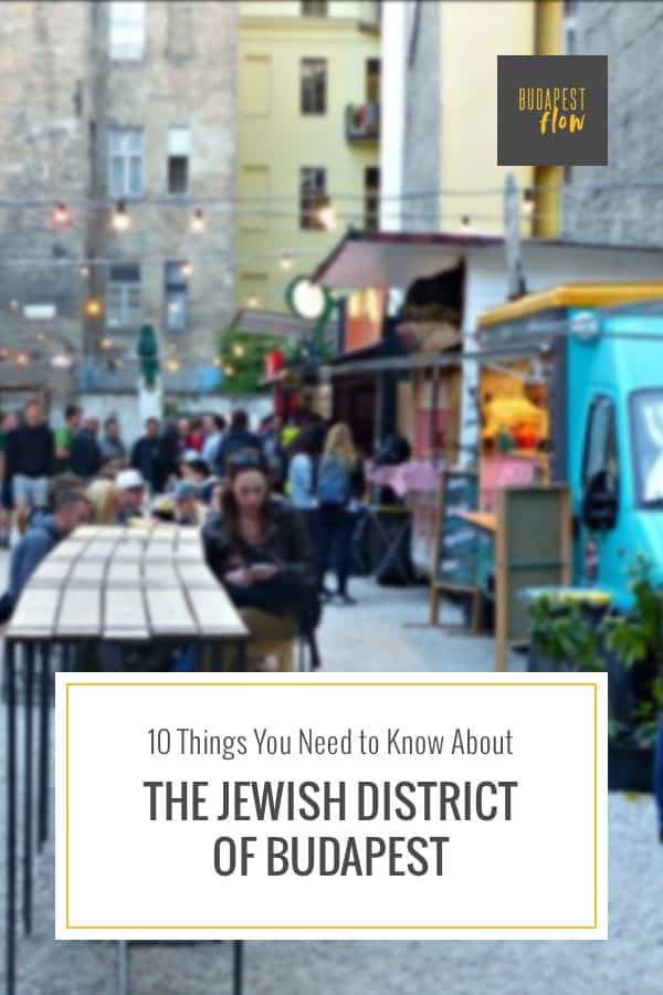 Ten things jewish you need to know about the Jewish district Budapest