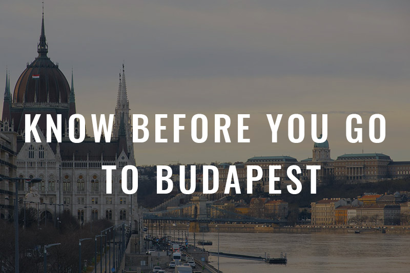 Know before you go to Budapest